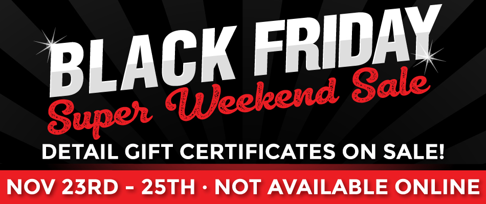 Car Wash - Black Friday Super Weekend Sale November 23rd - 25th